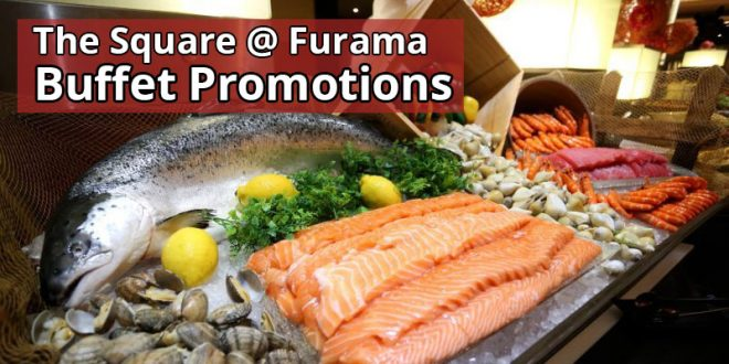 The Square @ Furama Buffet Promotions