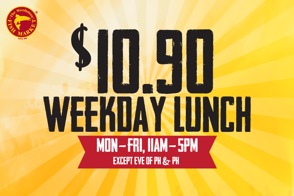 $10.90 Weekday Lunch at The Manhattan Fish Market